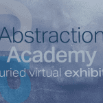 """""""What is Abstract Art TODAY?"""" '20/21 Juried Virtual Exhibition"""